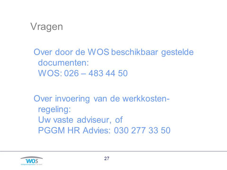 Vragen Over door de WOS beschikbaar gestelde documenten: WOS: 026 – 483 44 50 Over invoering van de werkkosten- regeling: Uw vaste adviseur, of PGGM H