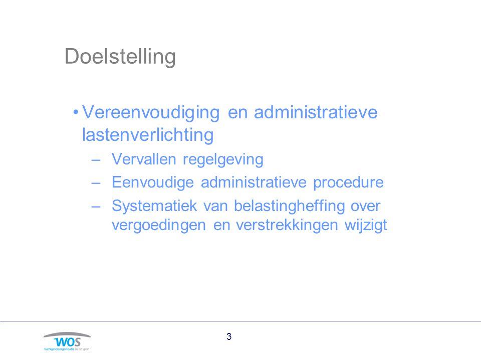 3 Doelstelling Vereenvoudiging en administratieve lastenverlichting –Vervallen regelgeving –Eenvoudige administratieve procedure –Systematiek van bela