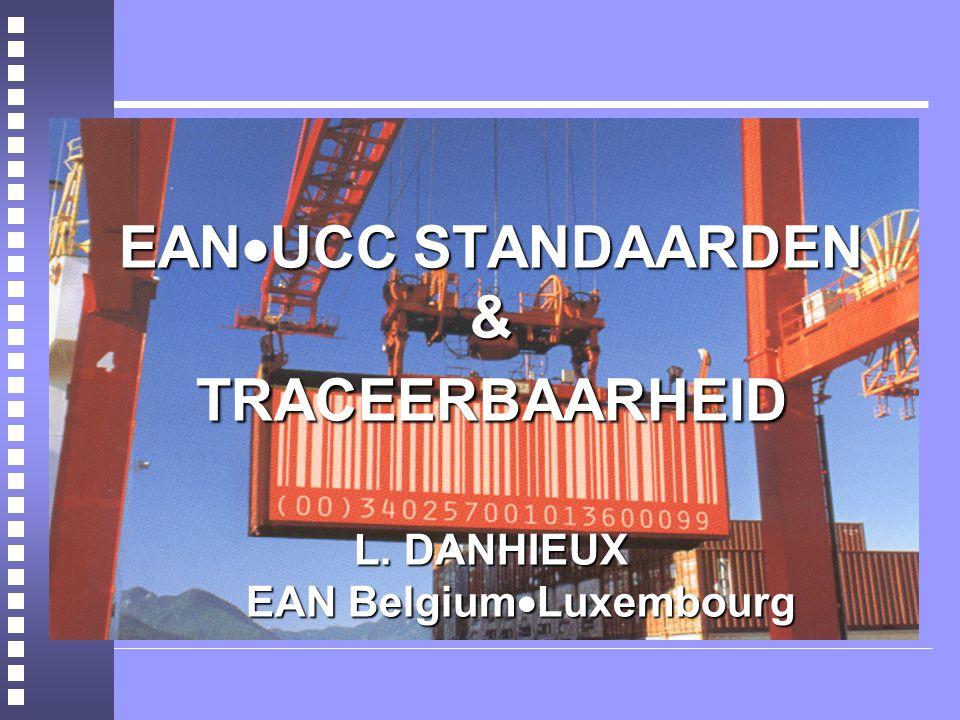 EAN  UCC STANDAARDEN & TRACEERBAARHEID L. DANHIEUX EAN Belgium  Luxembourg