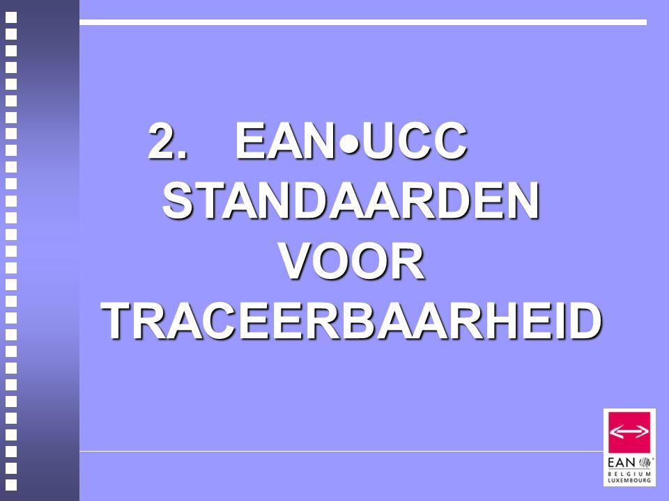 2.EAN  UCC STANDAARDEN VOOR TRACEERBAARHEID