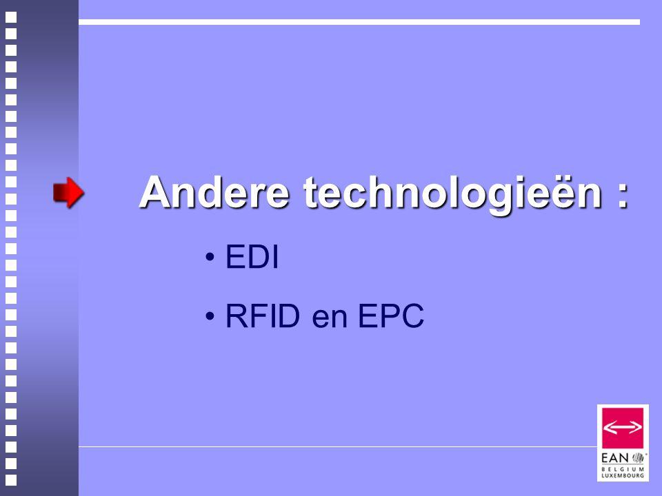 Andere technologieën : EDI RFID en EPC
