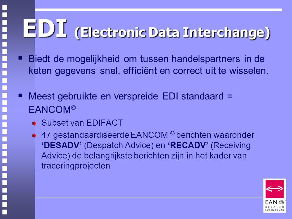 EDI (Electronic Data Interchange)  Biedt de mogelijkheid om tussen handelspartners in de keten gegevens snel, efficiënt en correct uit te wisselen.