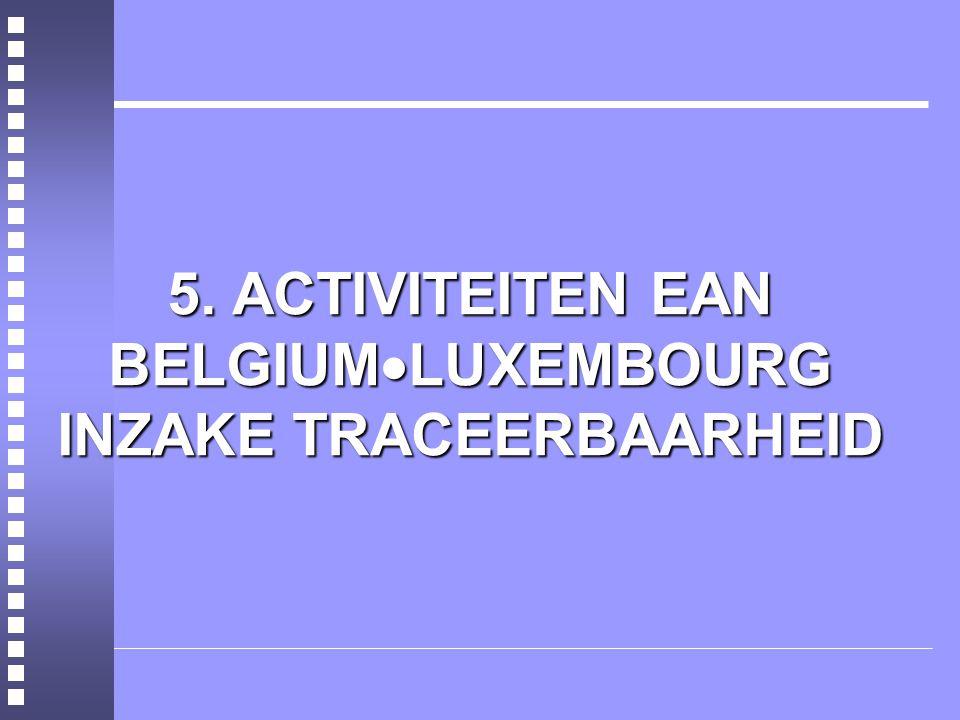 5. ACTIVITEITEN EAN BELGIUM  LUXEMBOURG INZAKE TRACEERBAARHEID