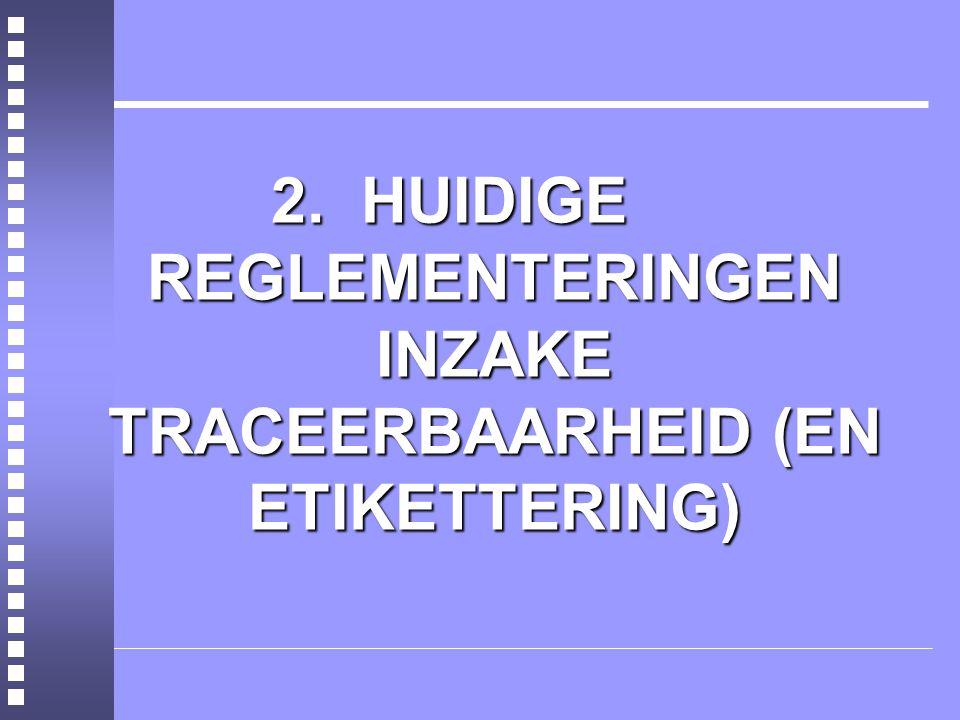 2.HUIDIGE REGLEMENTERINGEN INZAKE TRACEERBAARHEID (EN ETIKETTERING)