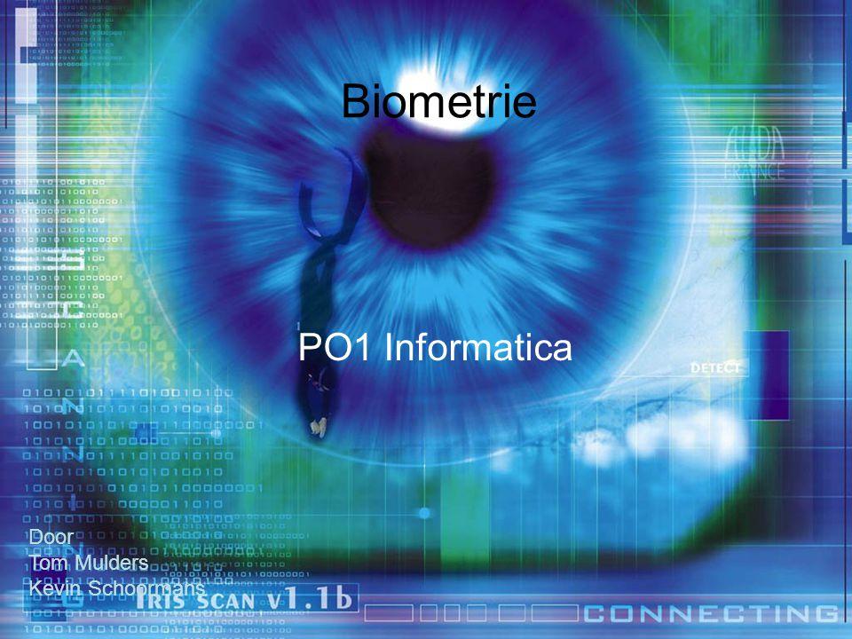 Biometrie PO1 Informatica Door Tom Mulders Kevin Schoormans