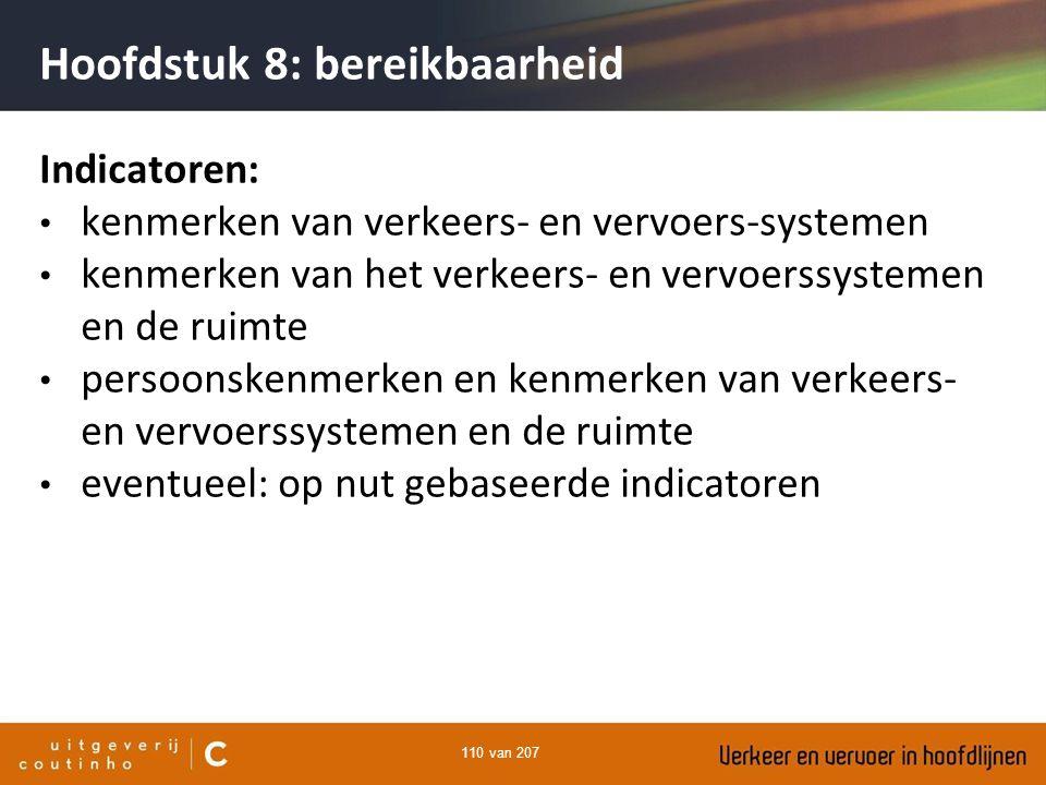 110 van 207 Hoofdstuk 8: bereikbaarheid Indicatoren: kenmerken van verkeers- en vervoers-systemen kenmerken van het verkeers- en vervoerssystemen en d
