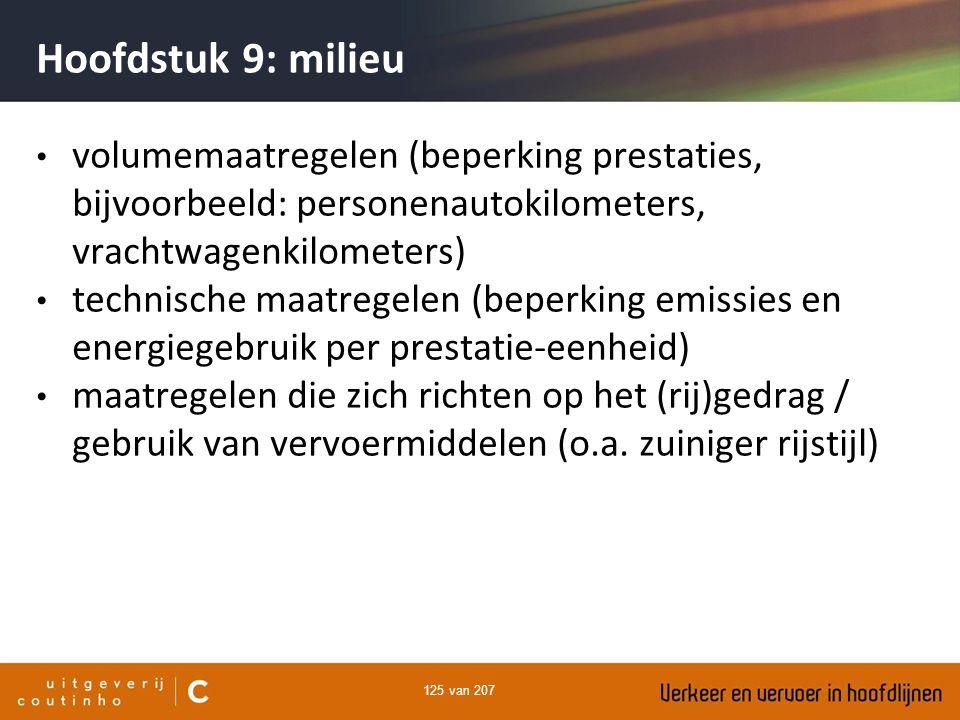 125 van 207 Hoofdstuk 9: milieu volumemaatregelen (beperking prestaties, bijvoorbeeld: personenautokilometers, vrachtwagenkilometers) technische maatr