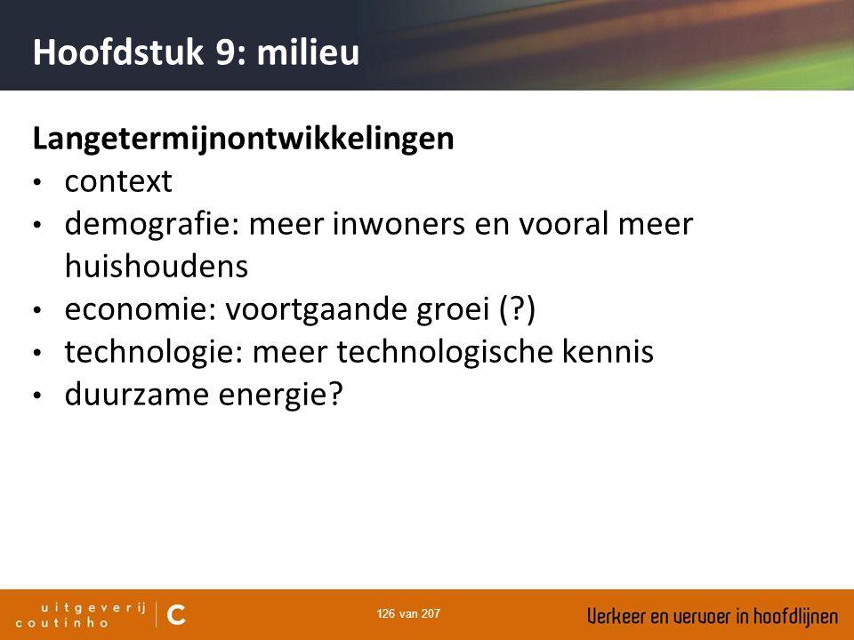 126 van 207 Hoofdstuk 9: milieu Langetermijnontwikkelingen context demografie: meer inwoners en vooral meer huishoudens economie: voortgaande groei (?