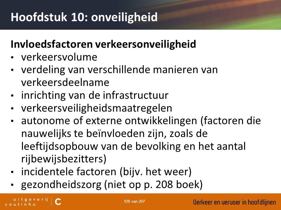 128 van 207 Hoofdstuk 10: onveiligheid Invloedsfactoren verkeersonveiligheid verkeersvolume verdeling van verschillende manieren van verkeersdeelname