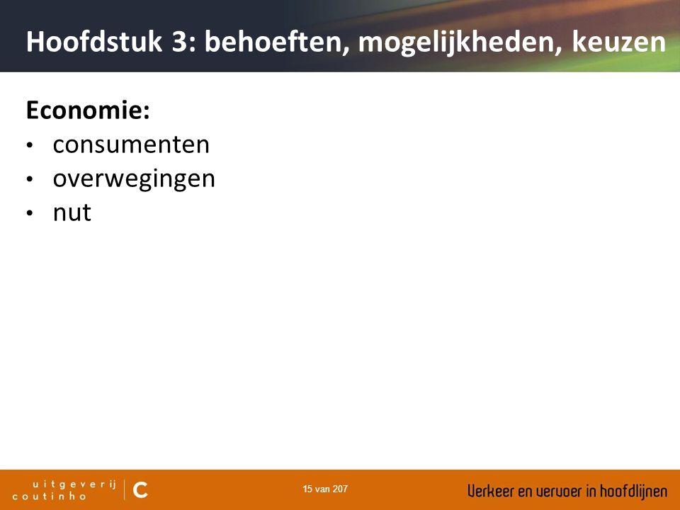 15 van 207 Economie: consumenten overwegingen nut Hoofdstuk 3: behoeften, mogelijkheden, keuzen