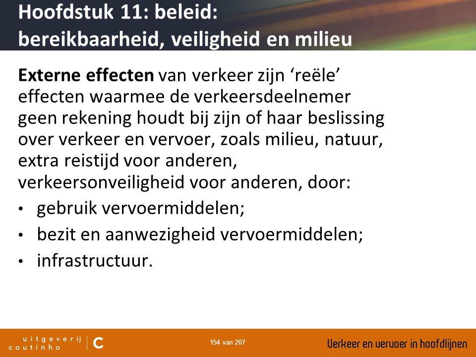 154 van 207 Externe effecten van verkeer zijn 'reële' effecten waarmee de verkeersdeelnemer geen rekening houdt bij zijn of haar beslissing over verke