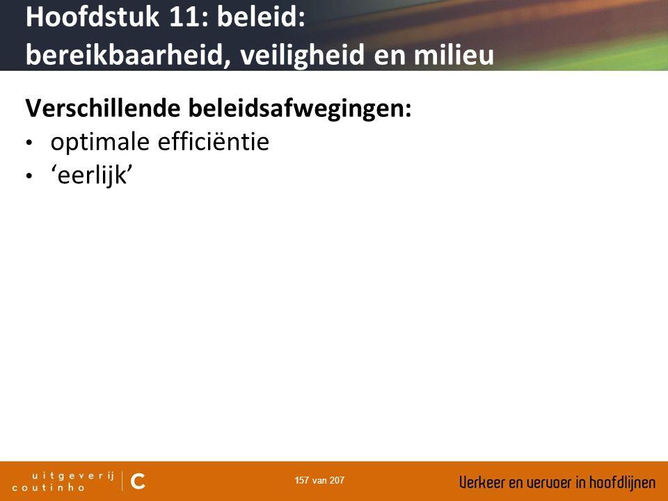 157 van 207 Verschillende beleidsafwegingen: optimale efficiëntie 'eerlijk' Hoofdstuk 11: beleid: bereikbaarheid, veiligheid en milieu