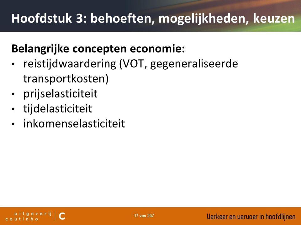 17 van 207 Belangrijke concepten economie: reistijdwaardering (VOT, gegeneraliseerde transportkosten) prijselasticiteit tijdelasticiteit inkomenselast