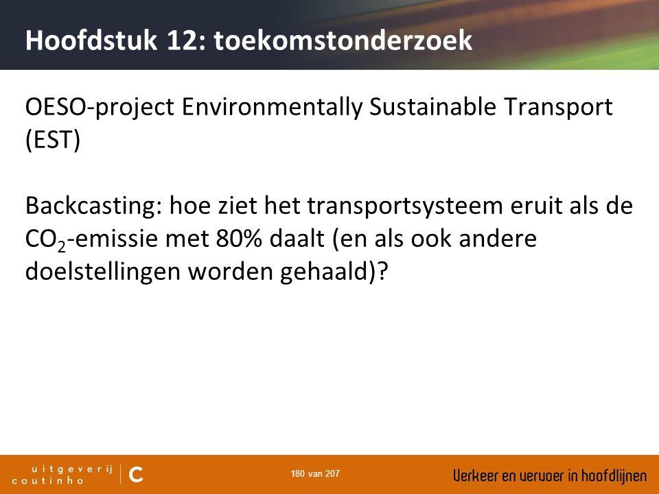 180 van 207 Hoofdstuk 12: toekomstonderzoek OESO-project Environmentally Sustainable Transport (EST) Backcasting: hoe ziet het transportsysteem eruit