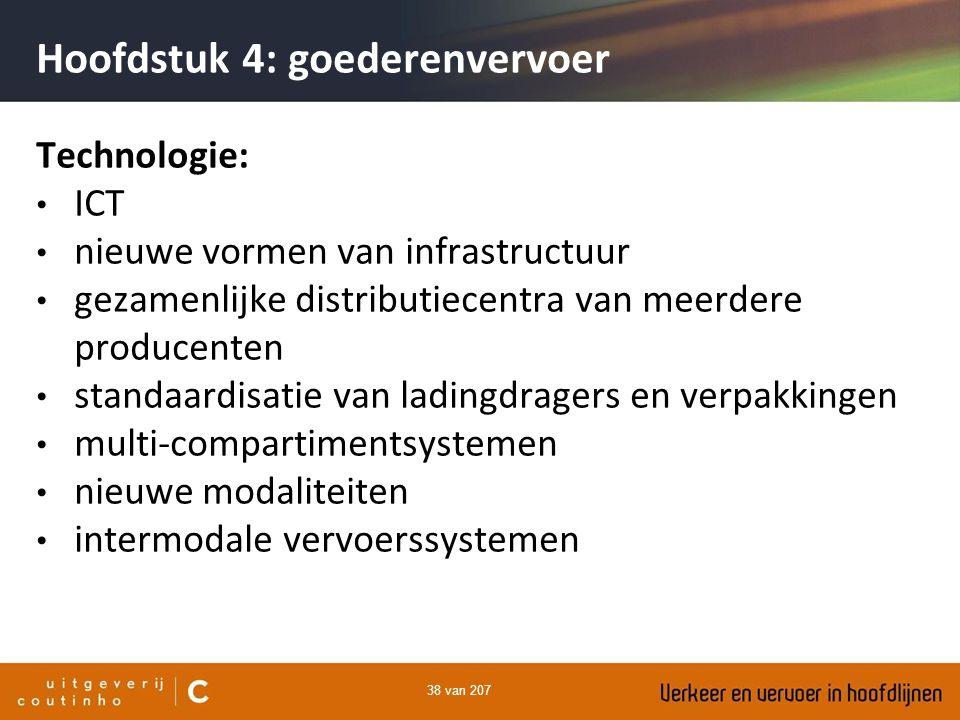 38 van 207 Hoofdstuk 4: goederenvervoer Technologie: ICT nieuwe vormen van infrastructuur gezamenlijke distributiecentra van meerdere producenten stan