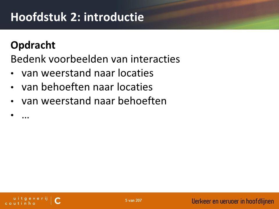 5 van 207 Hoofdstuk 2: introductie Opdracht Bedenk voorbeelden van interacties van weerstand naar locaties van behoeften naar locaties van weerstand n