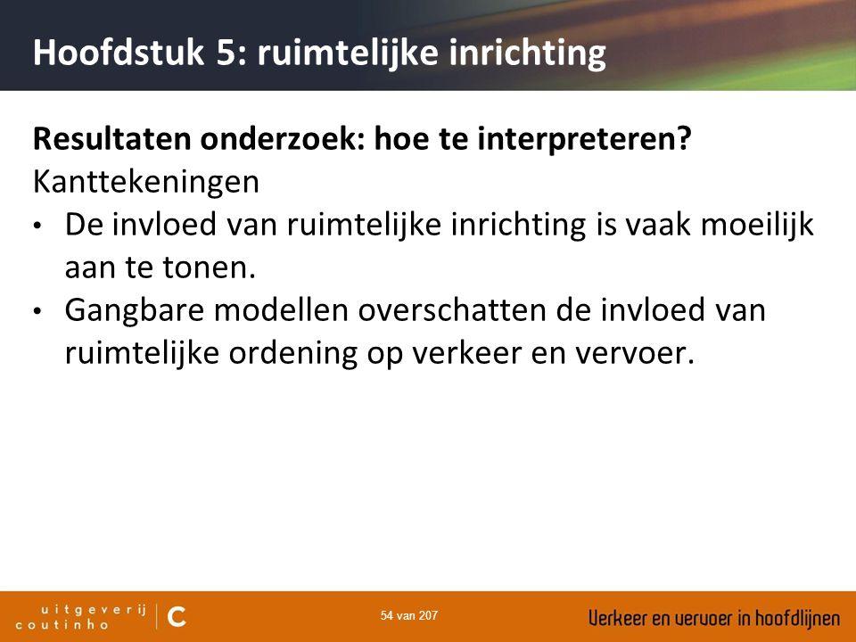 54 van 207 Hoofdstuk 5: ruimtelijke inrichting Resultaten onderzoek: hoe te interpreteren? Kanttekeningen De invloed van ruimtelijke inrichting is vaa
