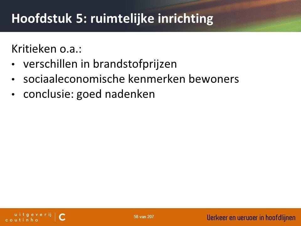 58 van 207 Hoofdstuk 5: ruimtelijke inrichting Kritieken o.a.: verschillen in brandstofprijzen sociaaleconomische kenmerken bewoners conclusie: goed n