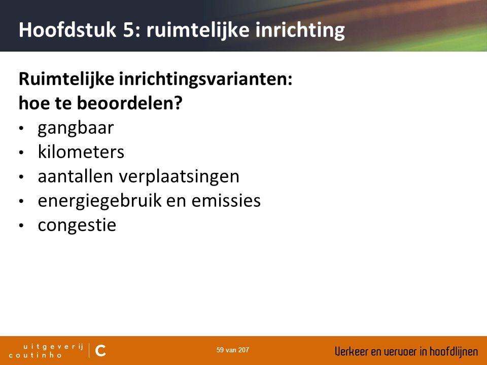 59 van 207 Hoofdstuk 5: ruimtelijke inrichting Ruimtelijke inrichtingsvarianten: hoe te beoordelen? gangbaar kilometers aantallen verplaatsingen energ