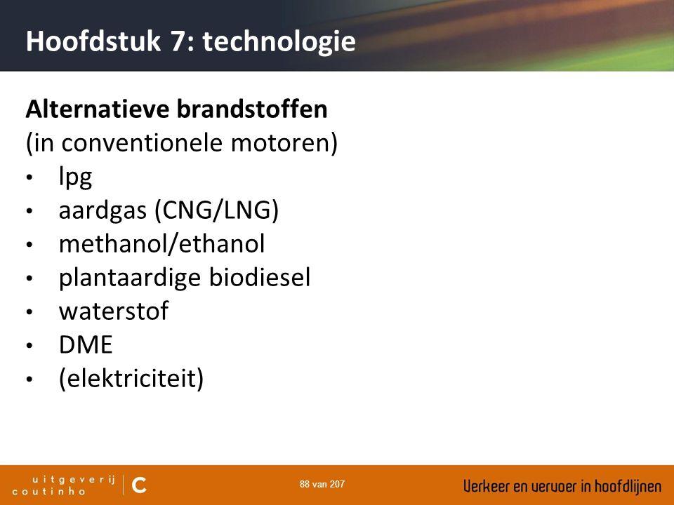 88 van 207 Hoofdstuk 7: technologie Alternatieve brandstoffen (in conventionele motoren) lpg aardgas (CNG/LNG) methanol/ethanol plantaardige biodiesel