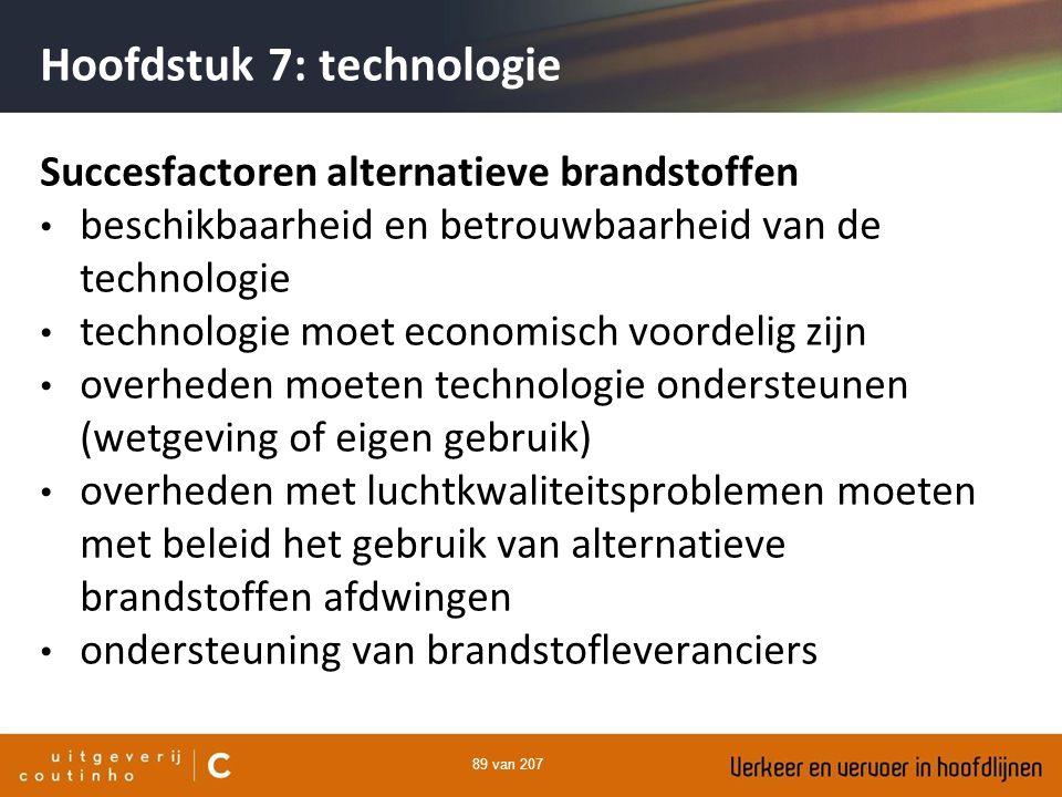 89 van 207 Hoofdstuk 7: technologie Succesfactoren alternatieve brandstoffen beschikbaarheid en betrouwbaarheid van de technologie technologie moet ec