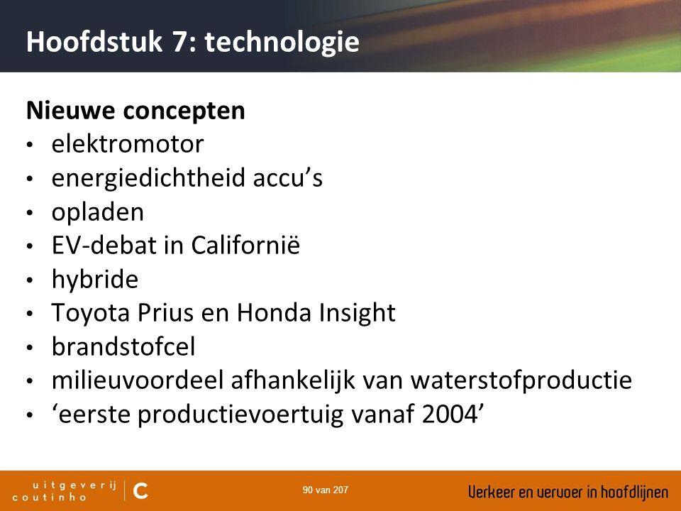 90 van 207 Hoofdstuk 7: technologie Nieuwe concepten elektromotor energiedichtheid accu's opladen EV-debat in Californië hybride Toyota Prius en Honda