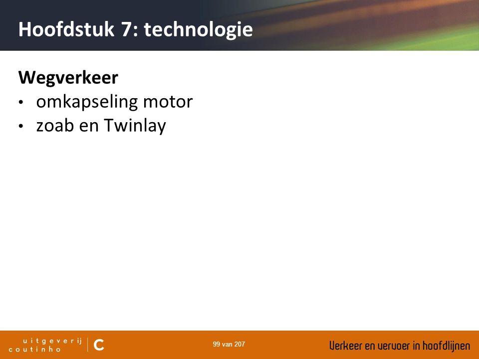 99 van 207 Hoofdstuk 7: technologie Wegverkeer omkapseling motor zoab en Twinlay