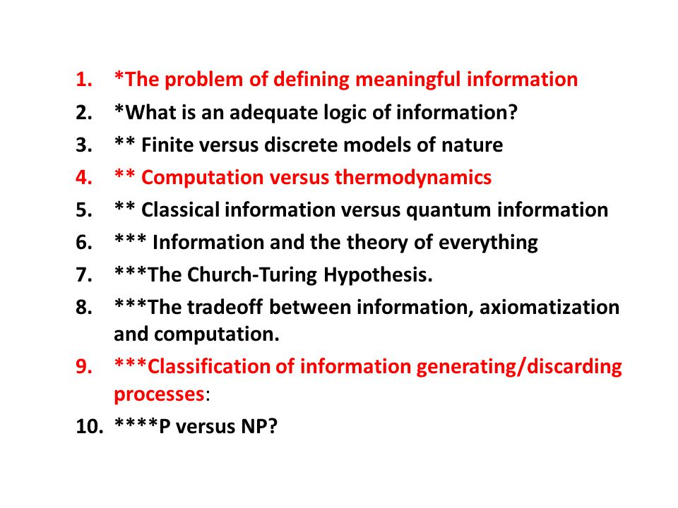 1.*The problem of defining meaningful information 2.*What is an adequate logic of information.