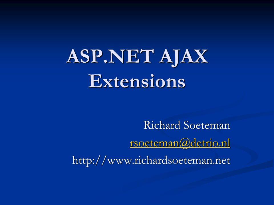 Resources Asp.net Ajax Homepage: http://ajax.asp.net/ Asp.net Ajax Homepage: http://ajax.asp.net/http://ajax.asp.net/ Control Toolkit: http://www.codeplex.com/AtlasControlToolkit/ Control Toolkit: http://www.codeplex.com/AtlasControlToolkit/ Asp.net Ajax Documentatie: http://ajax.asp.net/docs/ Asp.net Ajax Documentatie: http://ajax.asp.net/docs/http://ajax.asp.net/docs/ Toekomstige functionaliteit: http://quickstarts.asp.net/futures/ Toekomstige functionaliteit: http://quickstarts.asp.net/futures/http://quickstarts.asp.net/futures/ Json Homepage: http://www.json.org/ Json Homepage: http://www.json.org/http://www.json.org/ Ajax Patterns: http://ajaxpatterns.org/ Ajax Patterns: http://ajaxpatterns.org/http://ajaxpatterns.org/ Library Cheat sheets: http://aspnetresources.com/blog/ms_ajax_cheat_sheets_batch1.aspx Library Cheat sheets: http://aspnetresources.com/blog/ms_ajax_cheat_sheets_batch1.aspx http://aspnetresources.com/blog/ms_ajax_cheat_sheets_batch1.aspx ASP.Net AJAX tutorials: http://www.softsteel.co.uk/tutorials/aspnetajax ASP.Net AJAX tutorials: http://www.softsteel.co.uk/tutorials/aspnetajax Blog Scott Guthrie: http://weblogs.asp.net/scottgu/ Blog Scott Guthrie: http://weblogs.asp.net/scottgu/http://weblogs.asp.net/scottgu/ Nikhil Kothari s weblog: http://www.nikhilk.net/ Nikhil Kothari s weblog: http://www.nikhilk.net/http://www.nikhilk.net/ Brad Abrahams weblog: http://blogs.msdn.com/brada/ Brad Abrahams weblog: http://blogs.msdn.com/brada/http://blogs.msdn.com/brada/ Fredrik Normén s weblog: http://fredrik.nsquared2.com/ Fredrik Normén s weblog: http://fredrik.nsquared2.com/