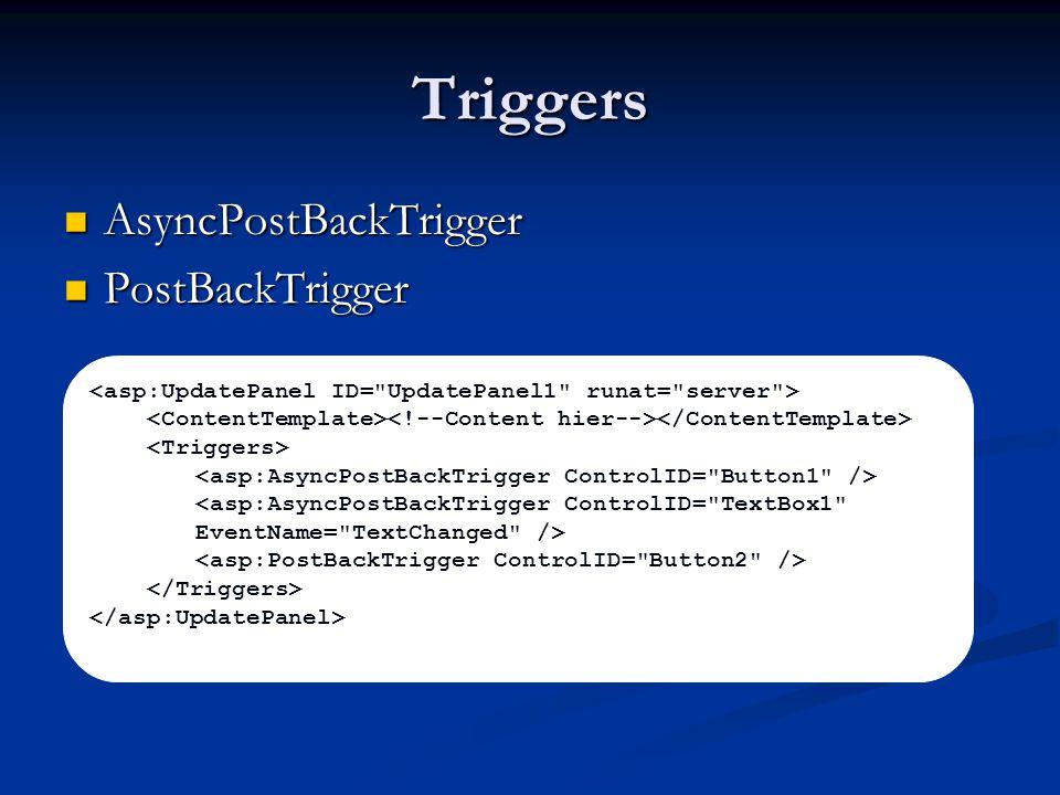 Triggers AsyncPostBackTrigger AsyncPostBackTrigger PostBackTrigger PostBackTrigger <asp:AsyncPostBackTrigger ControlID=