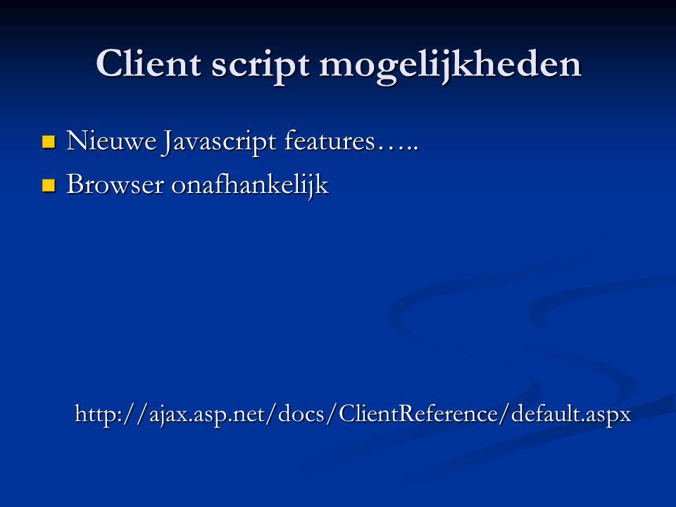 Scriptmanager Het centrale control voor ASP.NET AJAX extensions Het centrale control voor ASP.NET AJAX extensions Wat doet het Scriptmanager control.
