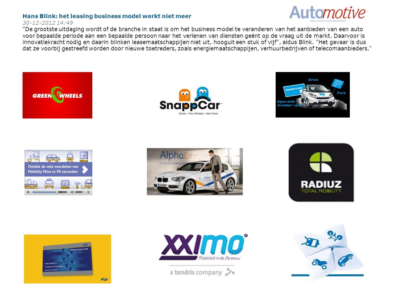 Hans Blink: het leasing business model werkt niet meer 30-12-2012 14:49 De grootste uitdaging wordt of de branche in staat is om het business model te veranderen van het aanbieden van een auto voor bepaalde periode aan een bepaalde persoon naar het verlenen van diensten geënt op de vraag uit de markt.