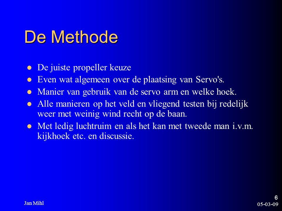05-03-09 Jan Mihl 6 De Methode De juiste propeller keuze Even wat algemeen over de plaatsing van Servo's. Manier van gebruik van de servo arm en welke
