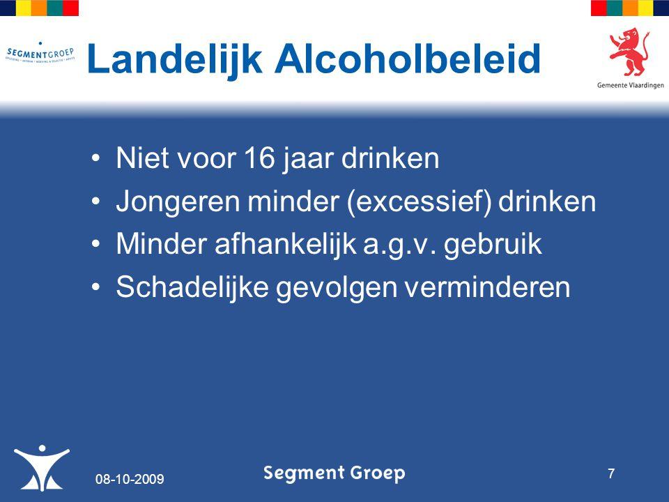 Betere samenwerking partners Voorlichting Beperking reclame Accijns Zorg Wet- en Regelgeving Toezicht en Handhaving Instrumenten 08-10-2009 8