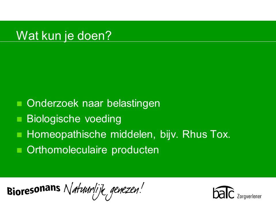 Wat kun je doen. Onderzoek naar belastingen Biologische voeding Homeopathische middelen, bijv.