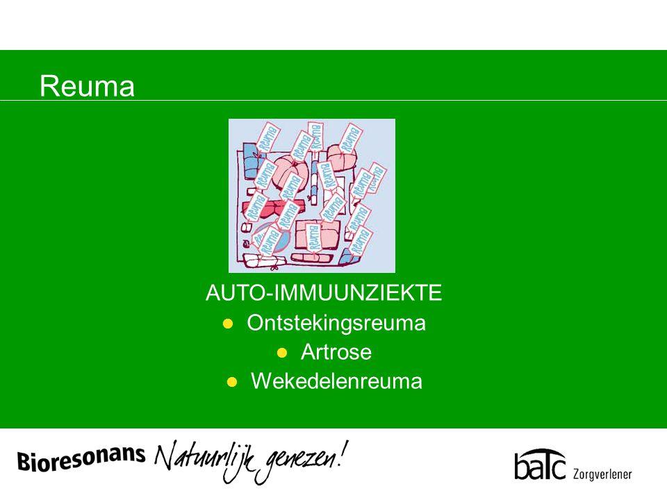 Reuma AUTO-IMMUUNZIEKTE Ontstekingsreuma Artrose Wekedelenreuma