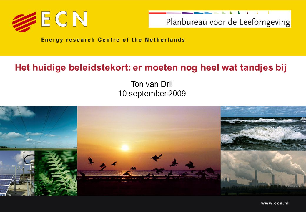 Het huidige beleidstekort: er moeten nog heel wat tandjes bij Ton van Dril 10 september 2009