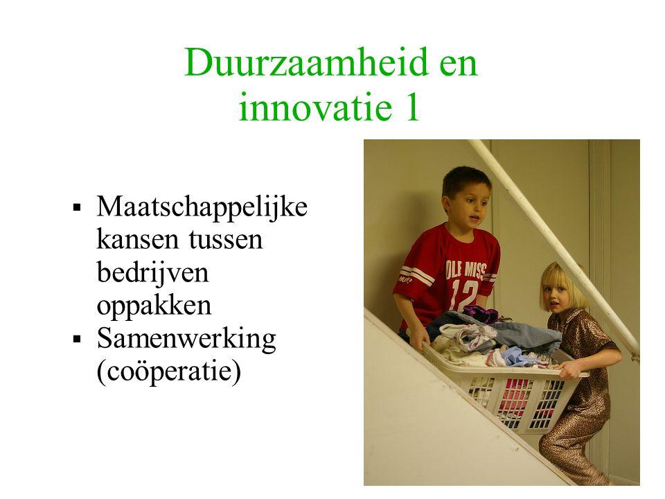 Duurzaamheid en innovatie 1  Maatschappelijke kansen tussen bedrijven oppakken  Samenwerking (coöperatie)
