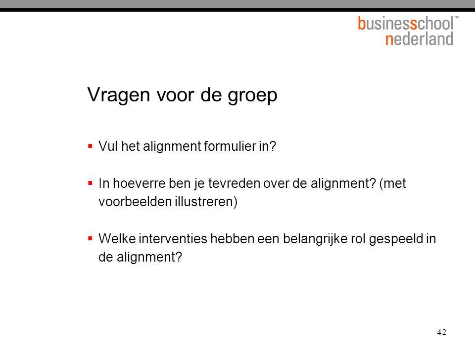 42 Vragen voor de groep  Vul het alignment formulier in?  In hoeverre ben je tevreden over de alignment? (met voorbeelden illustreren)  Welke inter