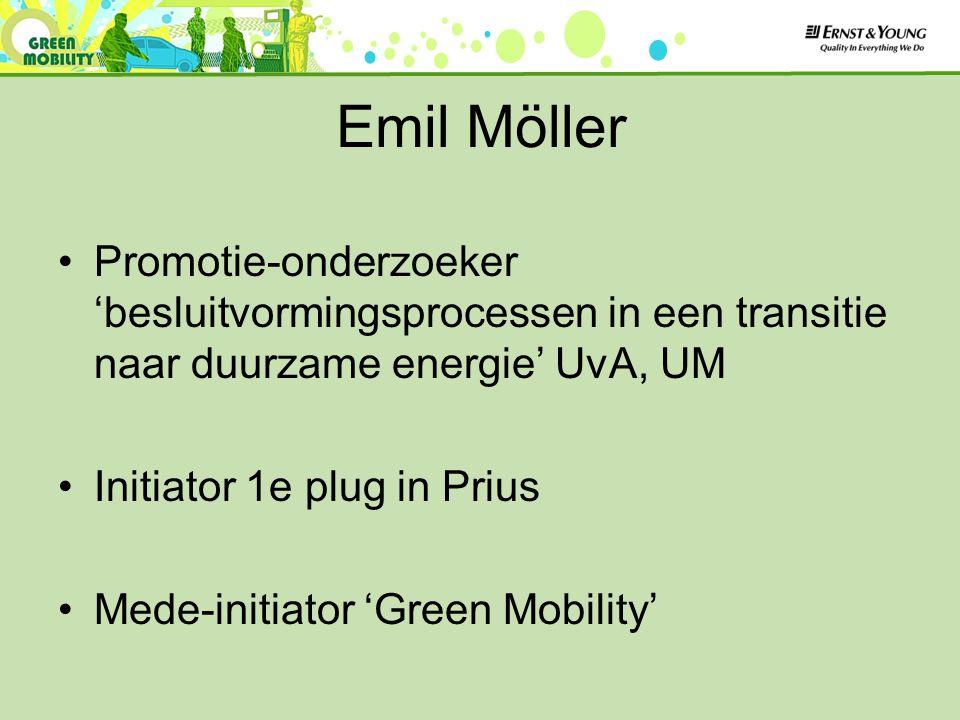 Emil Möller Promotie-onderzoeker 'besluitvormingsprocessen in een transitie naar duurzame energie' UvA, UM Initiator 1e plug in Prius Mede-initiator 'Green Mobility'