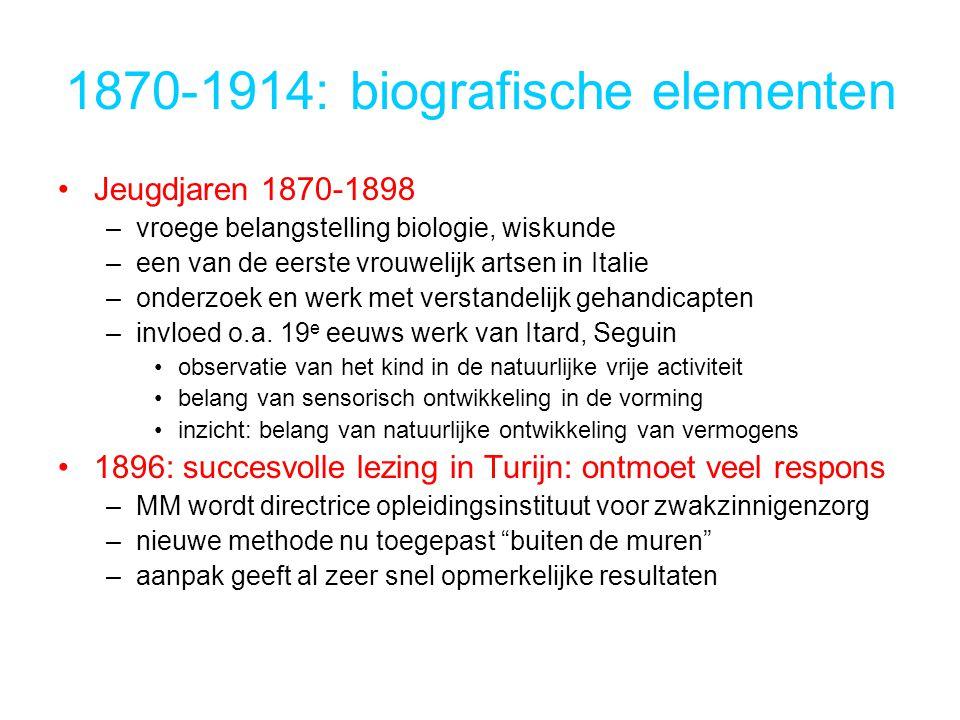 1870-1914: biografische elementen Jeugdjaren 1870-1898 –vroege belangstelling biologie, wiskunde –een van de eerste vrouwelijk artsen in Italie –onderzoek en werk met verstandelijk gehandicapten –invloed o.a.
