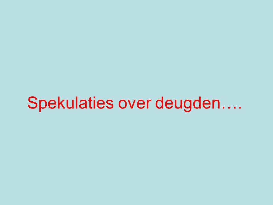 Spekulaties over deugden….