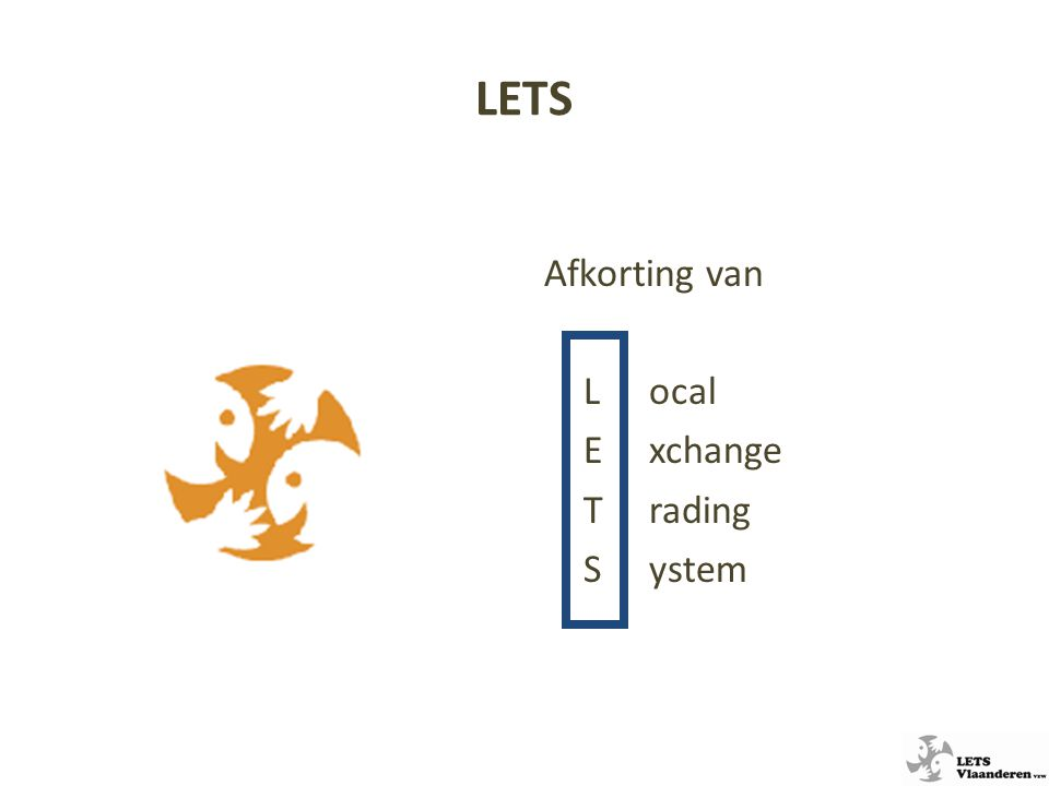 LETS Afkorting van Local Exchange Trading System