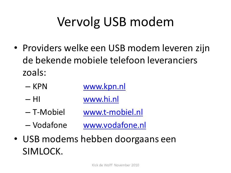 Vervolg USB modem Providers welke een USB modem leveren zijn de bekende mobiele telefoon leveranciers zoals: – KPN www.kpn.nlwww.kpn.nl – HI www.hi.nl