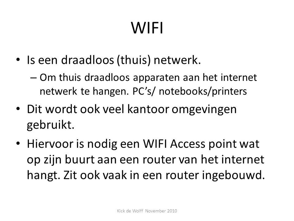WIFI Is een draadloos (thuis) netwerk. – Om thuis draadloos apparaten aan het internet netwerk te hangen. PC's/ notebooks/printers Dit wordt ook veel