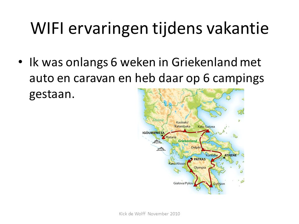 WIFI ervaringen tijdens vakantie Op alle campings werd WIFI aangeboden.