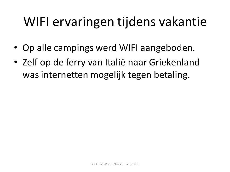 WIFI ervaringen tijdens vakantie Op alle campings werd WIFI aangeboden. Zelf op de ferry van Italië naar Griekenland was internetten mogelijk tegen be