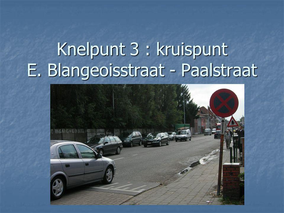 Knelpunt 3 : kruispunt E. Blangeoisstraat - Paalstraat