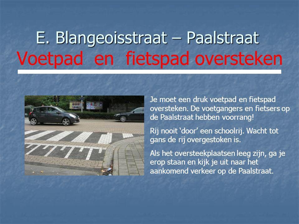 E. Blangeoisstraat – Paalstraat E.