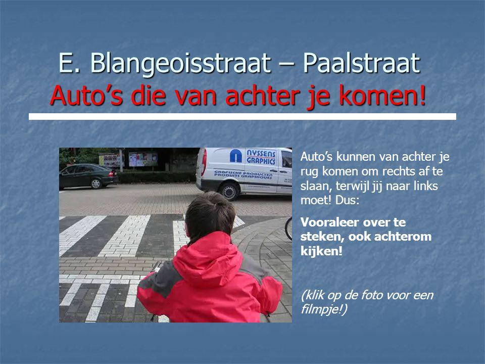 E. Blangeoisstraat – Paalstraat Auto's die van achter je komen.